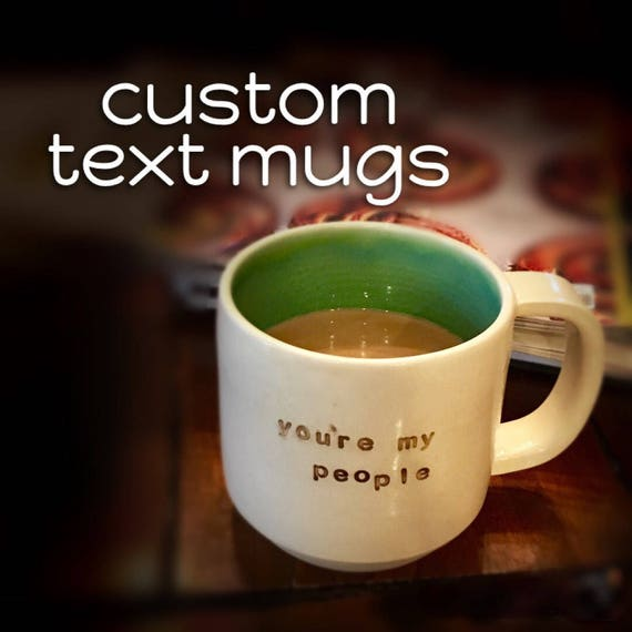 Personalized Custom Mug, CUSTOMIZED text, made to order,