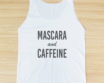 Mascara and Caffeine funny tank cool tee workout tank top slogan tank instagram shirt quote tank women tank top off white shirt size S M L