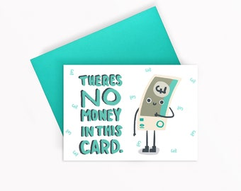 No Money In This Card,  Blank inside, Illustrated Greeting Card, A6 Funny Birthday Card