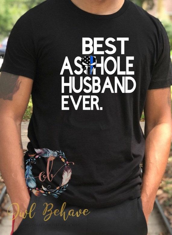 funny anniversary gift husband shirt husband Best asshole husband ever shirt thin blue line shirt funny hoodies funny mens shirt