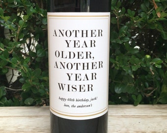 Birthday Wine Labels, Another Year Older, Gift for him, Gift for her, Funny Birthday Gift, Birthday Wine Bottle Labels, 60th Birthday,