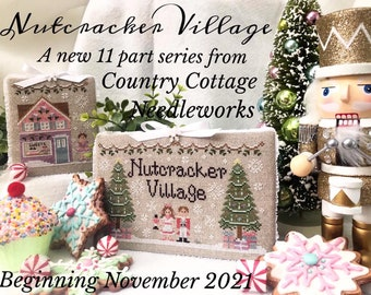 """Taking PreOrders!!! COUNTRY COTTAGE NEEDLEWORK """"Nutcracker Village"""" •  Counted Cross Stitch Pattern • Monthly Series"""