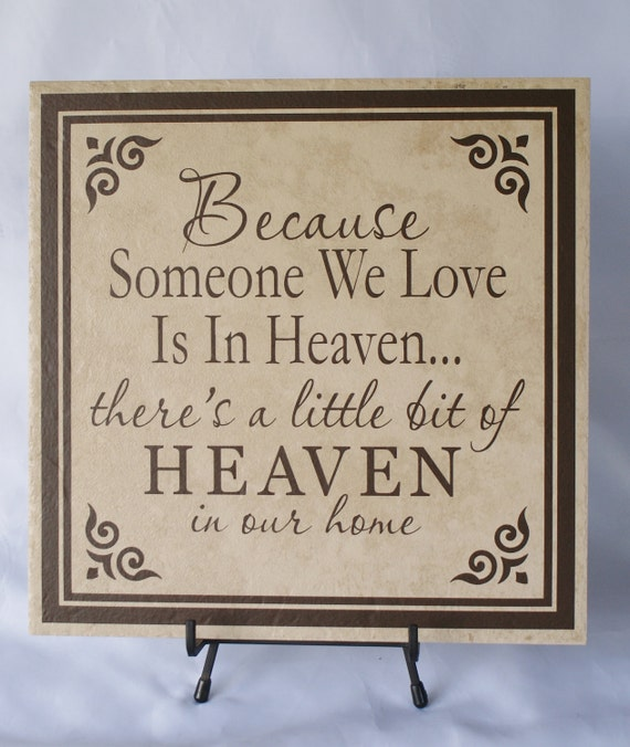 Because Someone We Love - Memorial Plaque - Loss of Loved One - Sympathy Gift - Someone We Love Dies - Sympathy Plaque - Condolence Gift
