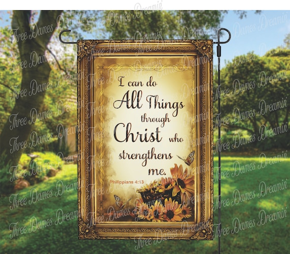 I Can Do All Things Garden Flag - Scripture Garden Flag - 12x18 Garden Flag Single or Double Sided - Philippians 4:13 Garden Flag