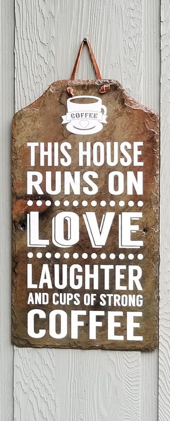COFFEE LOVER'S SIGN - Love Laughter Coffee - Coffee House - Barista sign - Coffee Bar - Coffee Decor - Slate Kitchen Sign - Strong Coffee