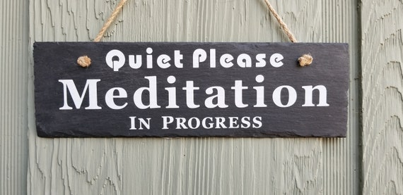 Meditation Sign - Quiet Please - Meditation in Progress - Meditation Slate Sign - Mindfulness Session - Quiet Time Please - Slate Sign