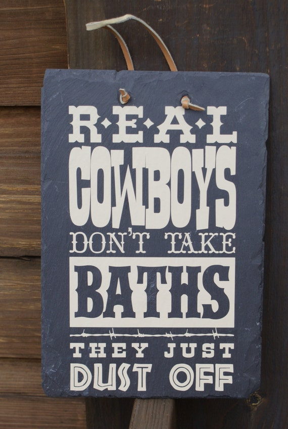 REAL COWBOYS Don't Take Baths - Bathroom Sign - Cabin Decor - Cowboy Humor - Cowboy Sign - Cowboy Rules - Bath Rules - Cowboy Housewarming