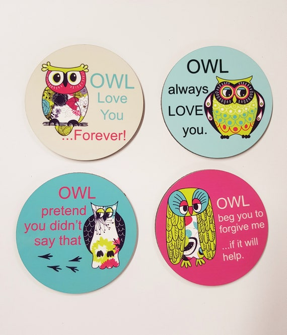 OWL COASTER SET - Owl Coaster - Gift for Owl Lover - Owl Love You Forever - Cute Owl Accessories, Owl puns, Funny Owl sayings, I Love Owls