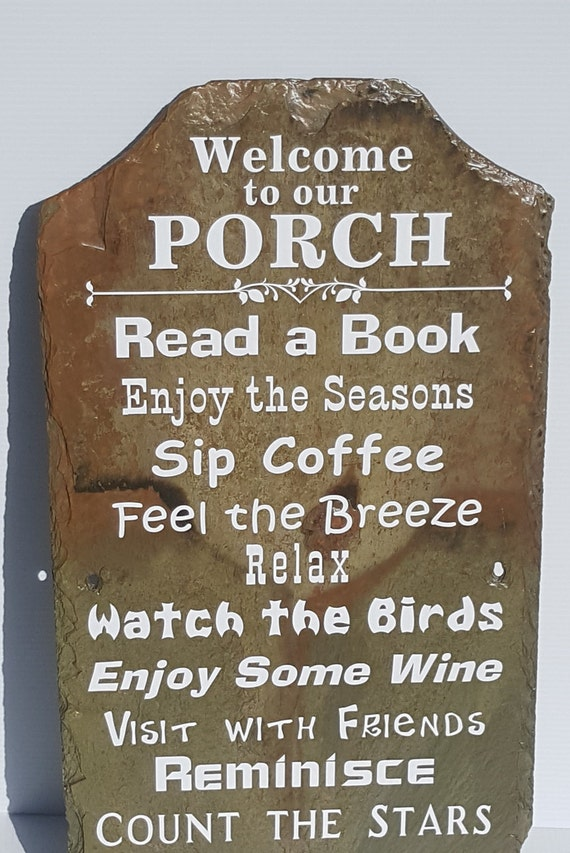Welcome to the Porch - Porch Rules Sign - Slate Sign - Outdoor Welcome Sign - Housewarming Gift - Welcome Sign - Unique Porch Sign