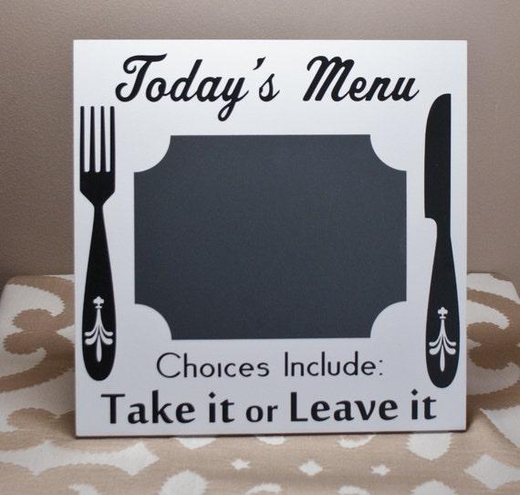 TODAY'S MENU Chalkboard - Take it or Leave it - Family Menu - Kitchen Decor - Cafe Decor - Chalkboard Vinyl - Gift for Mom - Kitchen Humor