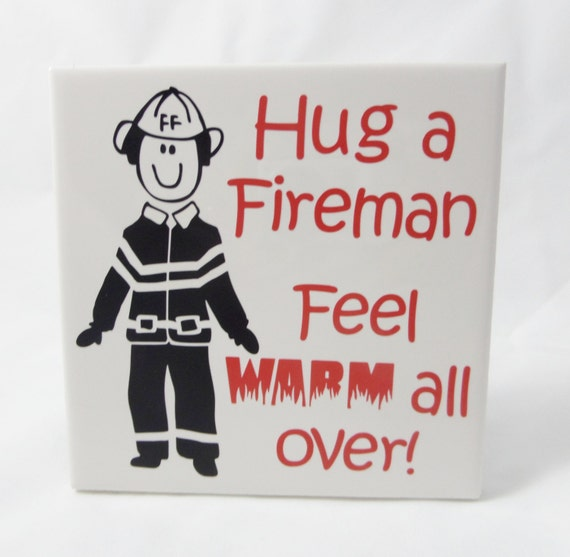 Fireman Humor - Hug a Fireman - Love my Fireman - Firefighter Gift - Hug a Fire Fighter - Fireman Stick Figure