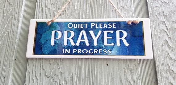 Prayer Sign - War Room Sign - Quiet Please - Religious Sign - Prayer Group - Church Sign - Chapel Sign - Sunday School Class
