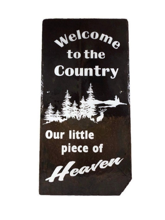 WELCOME to the COUNTRY - Welcome - Welcome Sign - Entry Sign - Cabin Decor - Country Welcome - Slate - Gift