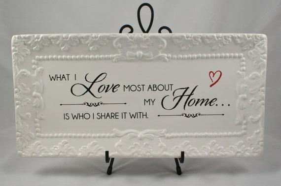 What I LOVE MOST About My Home - Housewarming Gift - Wedding Gift - Romantic Plate - Bridal Shower Gift - Decorative Plate - Anniversary