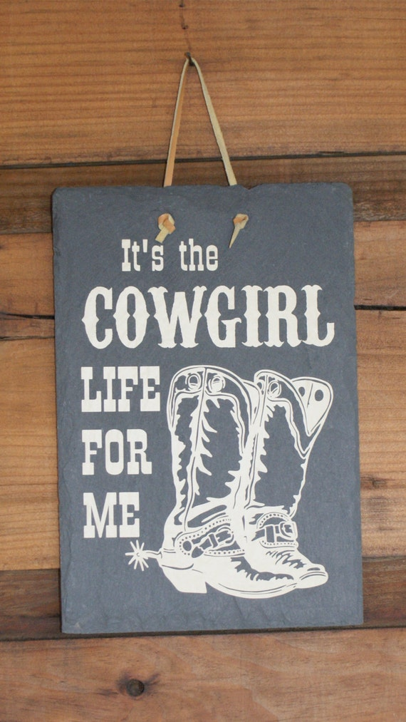 COWGIRL LIFE - Country Western Sign - Cowgirl Sign - Country Girl - Western Sign - Cowgirl Boots - Make Mine Country - Cowgirl at Heart