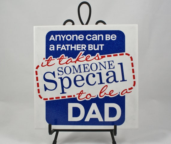 Very Special Dad Gift - Dad Plaque - Gift for Dad - Father's Day - Dad's Birthday - Dad's Christmas