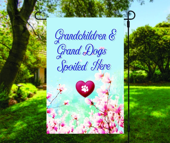 Grandchildren and Grand-Dogs Spoiled Here Garden Flag - High Quality Garden Flag - Single or Double Sided - Grandkids and Pets Flag