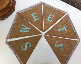 Sweets burlap banner with lace accents.