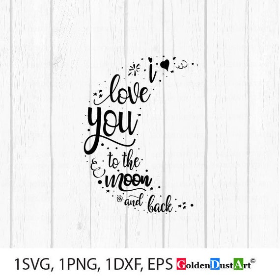 I Love You To The Moon And Back Svg Cut Files Baby Svg Files Etsy