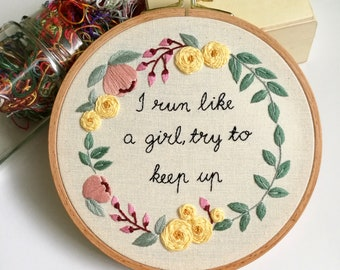 Hand Embroiderd Feminist Quote I Run Like a Girl, Women Empowerment Art, Flower Embroidery Wall Art, Teenage Girl Gift