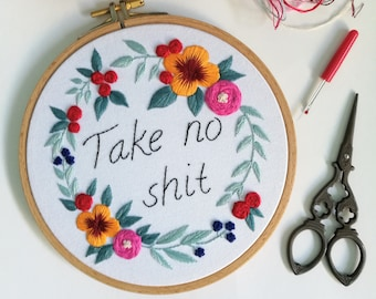 Funny Motivational Sign. Take No Shit Flower Wall Art. Custom Embroidery. Hand Embroidered Word Art. Personalized Gift For Her