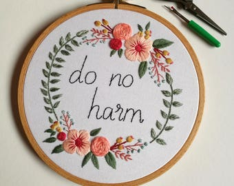 Inspirational Wall  Art Do No Harm, Floral Decor, Hand Embroidery Gifts for Her, Made to Order, Teen Girl Gift Idea