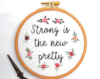 Stitched Text Strong is the New Pretty, Inspirational Floral Wall Art, Modern Embroidry Quote, Personalised Gift for Woman Birthday