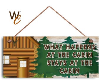 """What Happens At The Cabin Stays At The Cabin Sign, The Great Outdoors, 6""""x14"""" Rustic Sign, Lodge Sign, Funny Sign, Signs by Woodland Crew"""