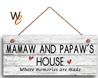 """MAMAW AND PAPAW'S House Sign, Where Memories Are Made, Distressed Style, Gift For Grandparents, Weatherproof, 6"""" x 14"""" Sign By Woodland Crew"""