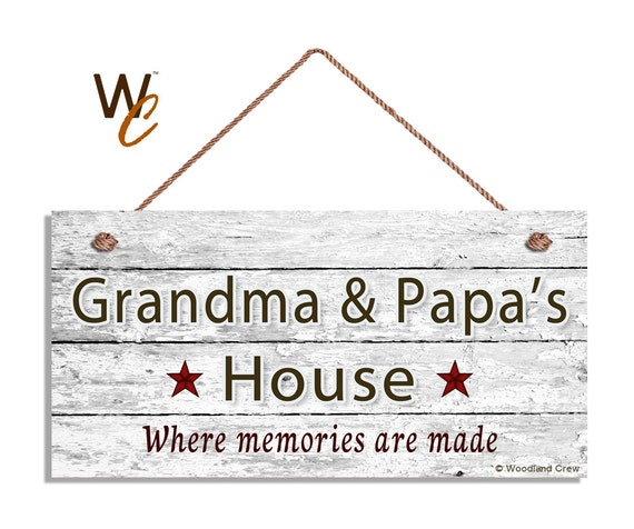 5x10 Sign GRANDMA/'S HOUSE Sign Grandparent Gift Where Memories Are Made