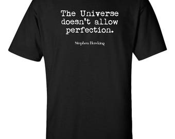 Stephen Hawking T-Shirt Universe Doesn't Allow Perfection Quote Physics Science Quotes Men Top Gift Tee 7 Colors