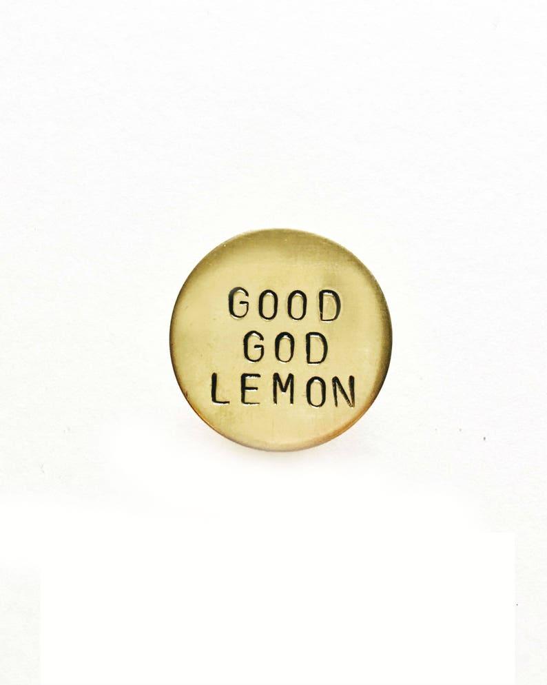 Good God Lemon Handstamped Circle Pin // Feminist Pin + 30 Rock Gift + Liz  Lemon + Lapel Pin + Birthday Gift Her + Nerds + Mother's Day Gift