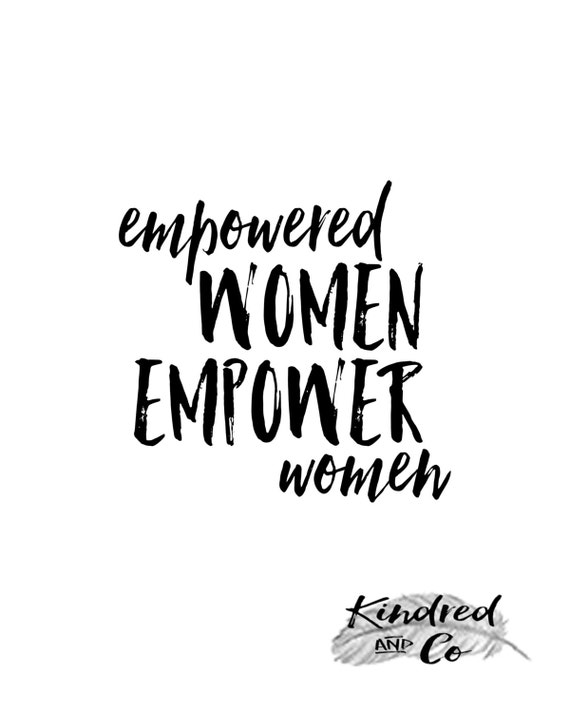 Empowered Women Empower Women Printable Quotes 60 DIGITAL Etsy Enchanting Empowerment Quotes