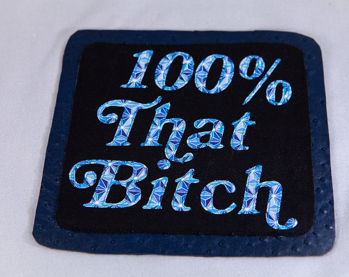 100% That B*tch Layered Patch, Sew-On