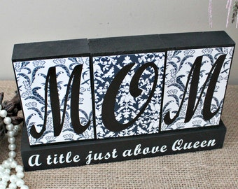 Mothers Day Gift, Gifts for Her, Mom Birthday Present, Title Just Above Queen, Gift for Mom, Mom Blocks, Home Decor Blocks, Mom Sign