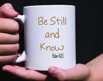 Be Still and Know, Christian Mug, Psalm46, Gift Mug