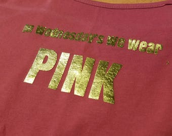 On Wednesday's We Wear Pink Shirt: Mean Girls.