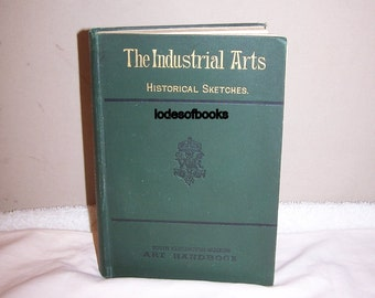 Old reference book etsy old book 1888 antiques the industrial arts historical sketches with numerous illustrations ccuart Images