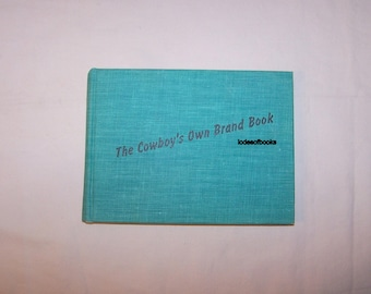 Cattle Brands The Cowboys Own Brand Book by Duncan Emrich Brands of the West First Edition, 1954