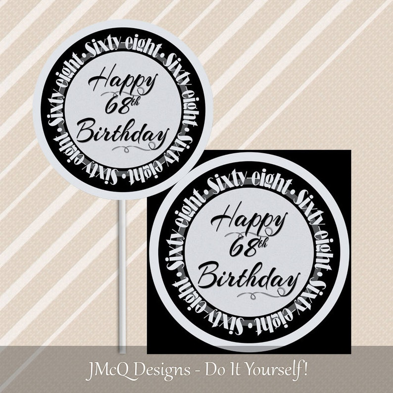 Instant Digital Download Sixty-eighth BD Party Black Silver Chic Printable Happy 68th Birthday Cupcake Toppers