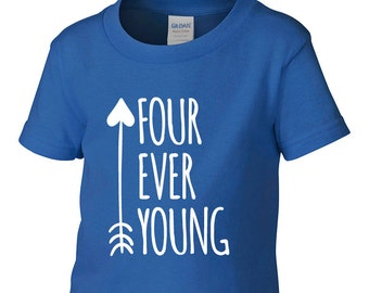 Four Ever Young Toddler Shirt Turning 4 4th Birthday Gift for 4 Year Old Boy Gift for 4 Year Old Girl Trendy Toddler Shirt BD-827