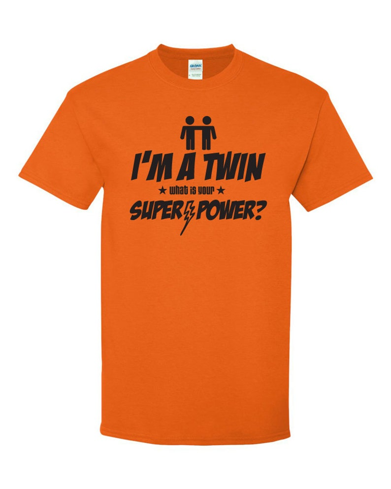 Im A Twin What Is Your Super Power Shirt Gift For