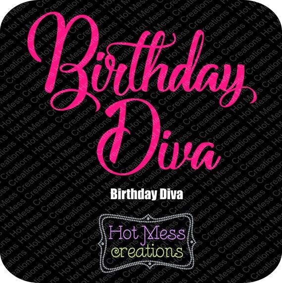Birthday Diva Svg Birthday Girl Diva Design Birthday Etsy