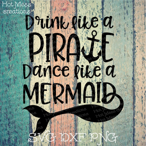 View Drink Like A Pirate, Look Like A Mermaid – Svg – Pdf – Dxf – Hand Drawn Lettered Cut File – Graphic Overlay Crafter Files