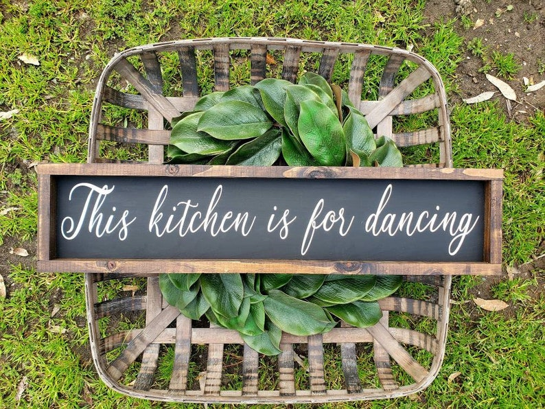 This kitchen is for dancing our kitchen is for dancing wood kitchen decor modern farmhouse Kitchen farmhouse decor framed wood signs