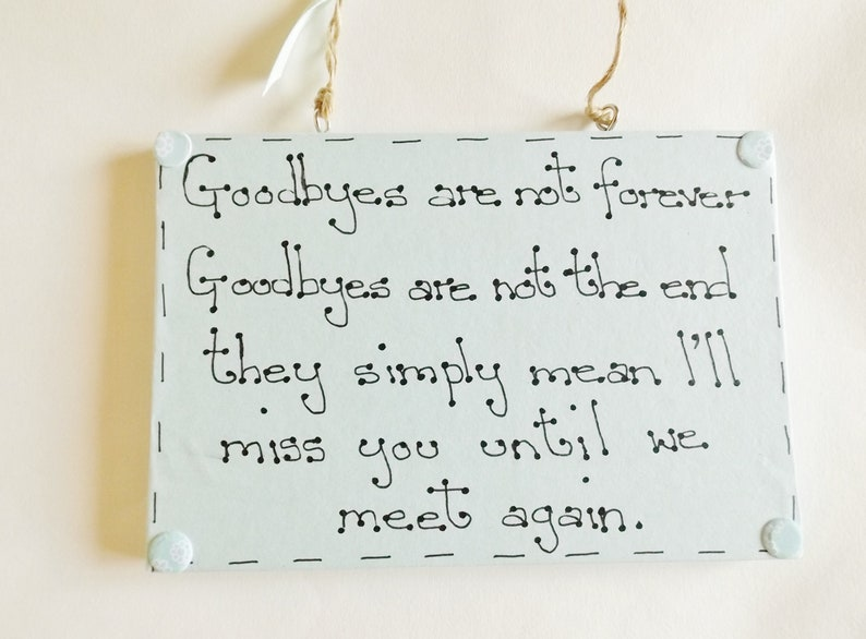 goodbye quote wall plaque hanging sign or nt friends family