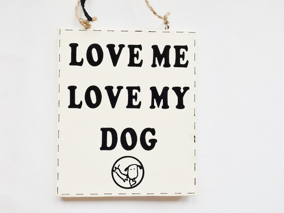 """/""""Love me love my Dog/"""" Shabby Chic Wooden Wall Plaque"""