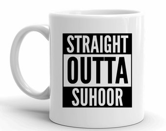 Funny Mugs, Coffee Lovers, Muslim mugs, Suhoor Gifts, Straight Outta, Ramadan Mug, Mug with Sayings, Foodie Gifts, Motivational Gifts