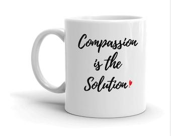 Compassion Gift, Coffee Lover Gift, Gifts for Him, Empath gift, Chai Mug, Meme Mug, Mug with Sayings, Funny Mug, Inspirational Mugs,Mom Mugs