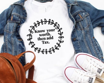 Funny Shirts, Quote Shirts, Slogan Shirts, Graphic Tee, Shirts With Sayings, Statement Tees, Tax Shirt, Unisex T-shirt, Personalized Gifts